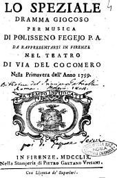 Lo speziale dramma giocoso per musica di Polisseno Fegeio P. A. da rappresentarsi in Firenze nel teatro di via del Cocomero nella primavera dell'anno 1759