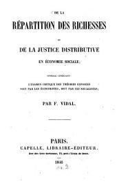 De la répartition des richesses, ou, De la justice distributive en économie sociale