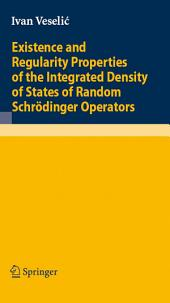 Existence and Regularity Properties of the Integrated Density of States of Random Schrödinger Operators