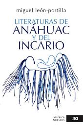 Literaturas de Anahuac y del Incario / Literatures of Anahuac and the Inca: La expresion de dos pueblos del sol / The Expression of Two Empire of the Sun