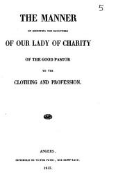 The Manner of Receiving the Daughters of Our Lady of Charity of the Good Pastor to the Clothing and Profession
