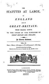 The Statutes at Large, of England and of Great-Britain: From Magna Carta to the Union of the Kingdoms of Great Britain and Ireland. 1708-1726