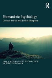 Humanistic Psychology: Current Trends and Future Prospects
