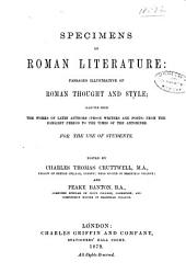Specimens of Roman Literature: Passages Illustrative of Roman Thought and Style : Selected from the Works of Latin Authors (prose Writers and Poets) from the Earliest Period to the Times of the Antonines : For the Use of Students