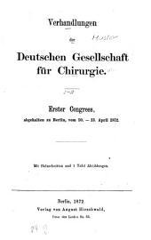 Verhandlungen der Deutschen Gesellschaft für Chirurgie: Tagung, Band 1