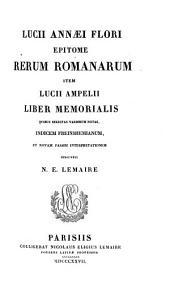 Lucii Annaei Flori Epitome rerum Romanarum item Lucii Ampelii Liber memorialis: quibus selectas variorum notas, indicem Freinshemianum, et novam passim interpretationem