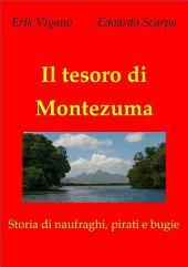 Il tesoro di Montezuma - Storia di naufraghi, pirati e bugie