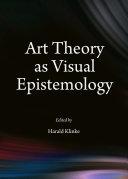 Art Theory as Visual Epistemology