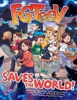 FGTeeV Saves the World  PDF