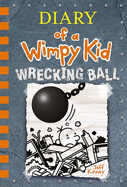 Download Wrecking Ball  Diary of a Wimpy Kid Book 14  Book