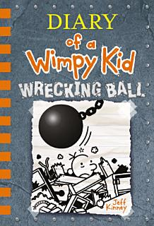 Wrecking Ball  Diary of a Wimpy Kid Book 14  Book