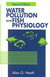 Water Pollution And Fish Physiology Book PDF