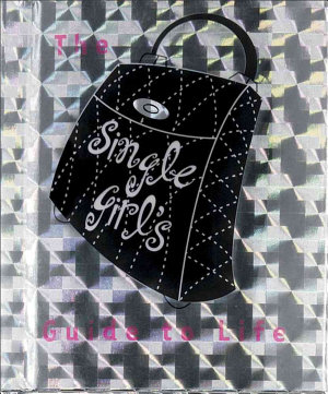 The Single Girl s Guide to Life