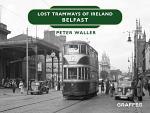 Lost Tramways of Ireland - Belfast