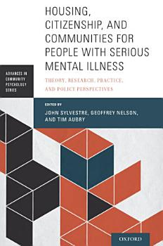 Housing  Citizenship  and Communities for People with Serious Mental Illness PDF