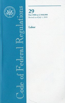 Code of Federal Regulations  Title 29  Labor  Pt  1900 1910  999  Revised as of July 1 2010 PDF