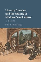 Literary Coteries and the Making of Modern Print Culture: 1740–1790