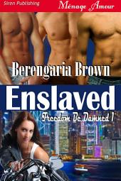 Enslaved [Freedom Be Damned 1]