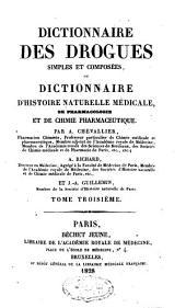 Dictionnaire des drogues simples et composées ou dictionnaire d'histoire naturelle médicale, de pharmacologie et de chimie pharmaceutique: Volume3