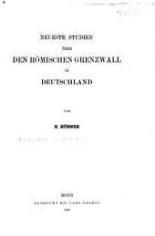 Neueste Studien über den römischen Grenzwall in Deutschland