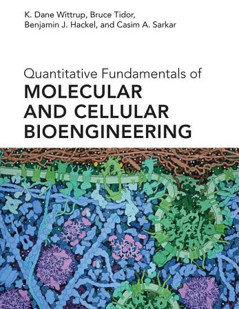 Quantitative Fundamentals of Molecular and Cellular Bioengineering PDF