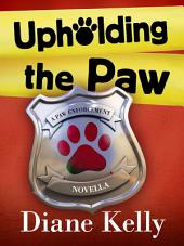 Upholding the Paw: A Paw Enforcement Novella
