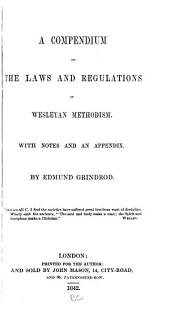 A Compendium of Laws and Regulations of Wesleyan Methodism: With Notes and an Appendix