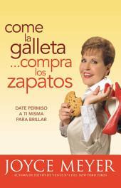 Come la Galleta... Compra los Zapatos: Giving Yourself Permission to Lighten Up