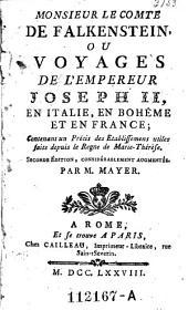 Monsieur le comte de Falkenstein, ou Voyages de l'empereur Joseph II. en Italie, en Boheme et en France (etc.)