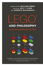 LEGO and Philosophy: Constructing Reality Brick By Brick