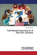 Task-Based Learning in a Thai Efl Context