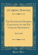 The Eleventh General Catalogue of the Psi Upsilon Fraternity PDF