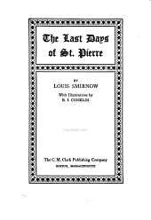 The Last Days of St. Pierre: By Louis Smirnow ; with Illustrations by R.I. Conklin