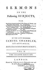 Sermons on the Following Subjects, Viz. The Religion of Christ ... Published from His Manuscript: With a Preface, Giving a Brief Account of the Life, Character and Writings of the Author, Volume 2