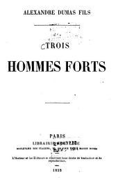 Alexandre Dumas fils: Trois hommes forts