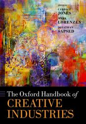 The Oxford Handbook Of Creative Industries Book PDF