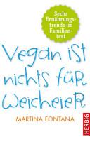 Vegan ist nichts f  r Weicheier PDF