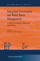Integrated Governance and Water Basin Management: Conditions for Regime Change and Sustainability
