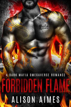 Forbidden Flame  A Dark Mafia Omegaverse Fated Mates Romance Novella PDF