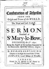 A confutation of atheism from the origin and frame of the world, a sermon: Volume 22
