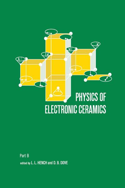 Download Physics of Electronic Ceramics   2 Part  Book