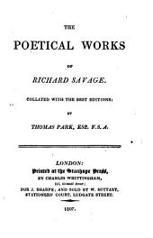 The Poetical Works of Richard Savage: Collated with the Best Editions: