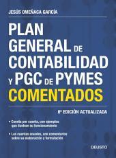 Plan General de Contabilidad y PGC de PYMES comentados: 8a Edición actualizada