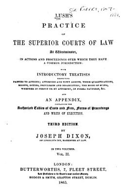 The Practice of the Superior Courts of Law at Westminster  in Actions and Proceedings Over which They Have a Common Jurisdiction PDF
