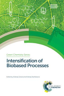Intensification of Biobased Processes