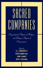 Sacred Companies : Organizational Aspects of Religion and Religious Aspects of Organizations: Organizational Aspects of Religion and Religious Aspects of Organizations