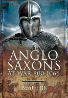 The Anglo Saxons at War  800   1066 PDF