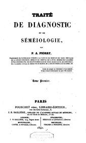 Traité de diagnostic et de séméiologie: Volume 1