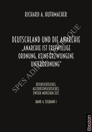 Deutschland und die Anarchie     Anarchie ist eine freiwillige Ordnung  keine erzwungene Unterordnung    PDF