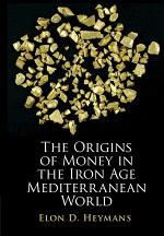 The Origins of Money in the Iron Age Mediterranean World